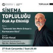 Açıköğretim Sistemi Sinema Topluluğu'nun son konuğu Ercan Kesal oldu